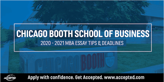 Chicago Booth MBA Essay Tips & Deadlines [2020 - 2021]