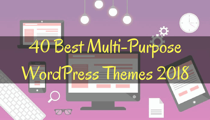 40 Best Multi-Purpose WordPress Themes 2018