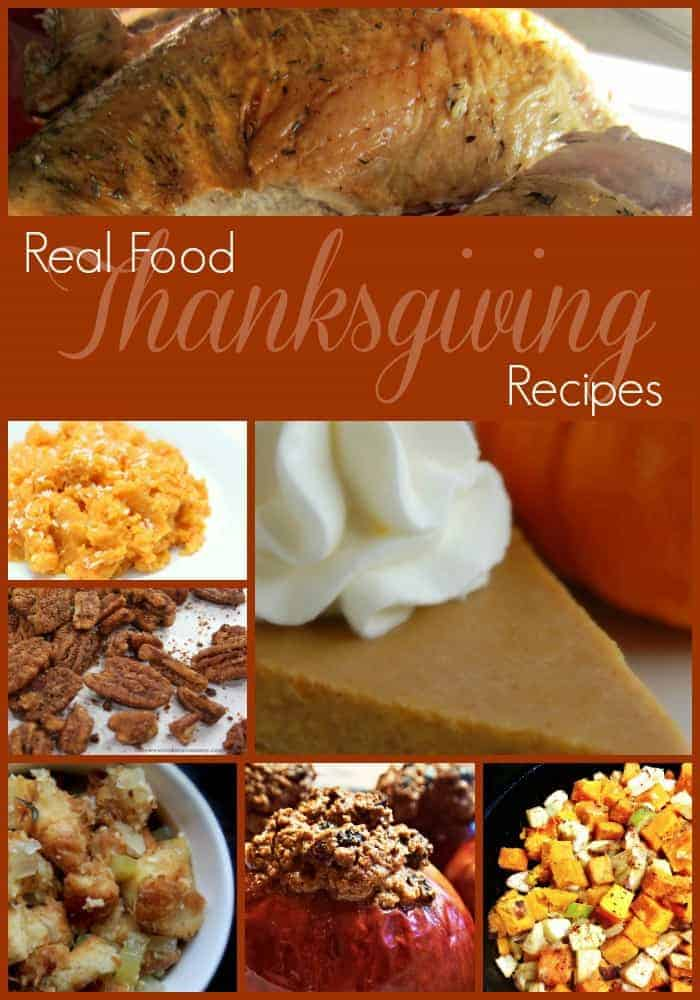 Real Food Thanksgiving Recipes - a great collection of Thanksgiving recipes that use real food ingredients. No sugar, no canned foods, no margarine. Just real food Thanksgiving recipes. #thanksgiving #realfood #cleaneating #healthyeating
