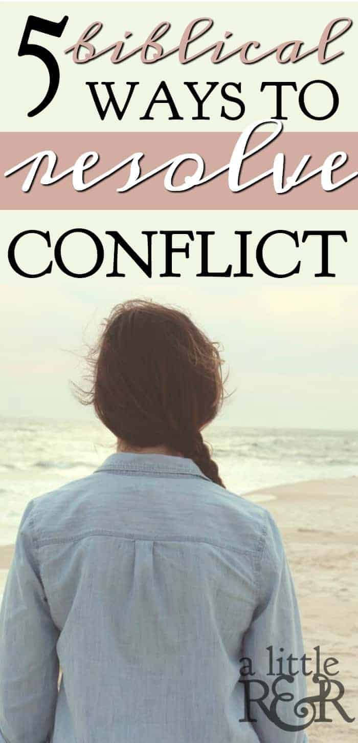Resolving conflicts can be intimidating for most people. The Bible gives us 5 tips to help when we encounter conflict. #alittlerandr #conflict #Relationships #friendships