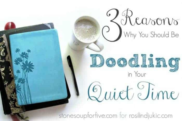 Here are 3 reasons to pick up your pens and colored pencils to doodle during your quiet time with the Lord!