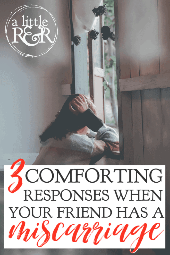 It's hard to know what to say to a woman who's had a miscarriage. Here are 3 comforting responses for when your friend has had a miscarriage. #alittlerandr #miscarriages #miscarriageawareness #grief