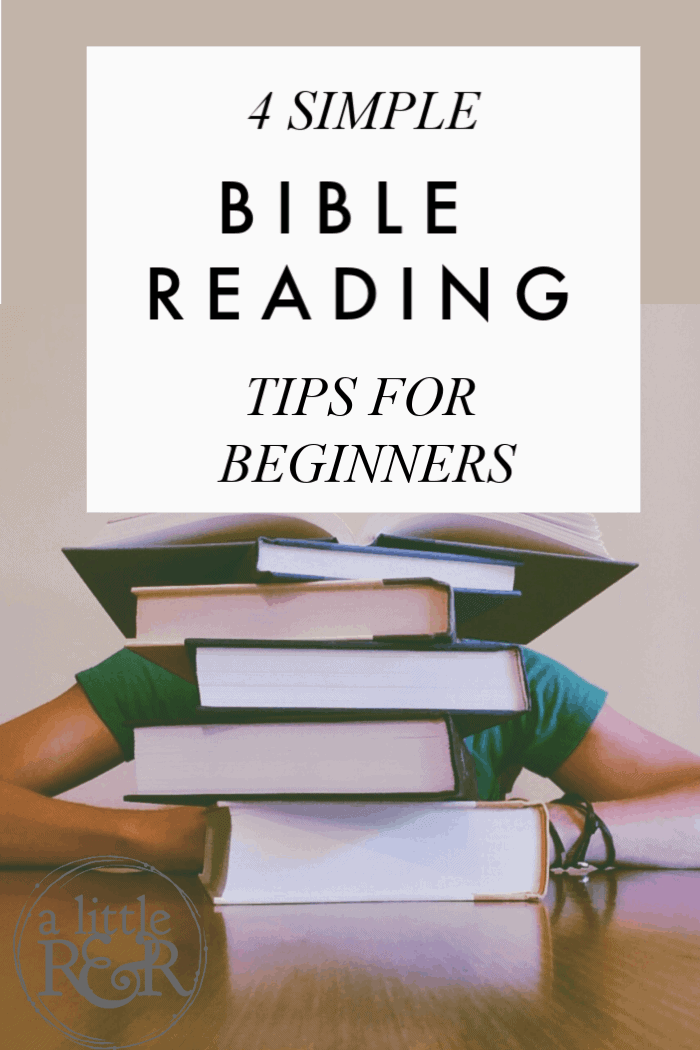 If you're overwhelmed by reading the Bible, these four Bible reading tips for beginners will help you get started and feel less intimidated by it's size. #alittlerandr #bible #biblereading #warroom #womensBiblestudy #biblehacks