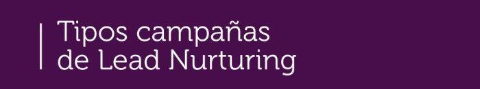 Lead Nurturing Tipos Campañas