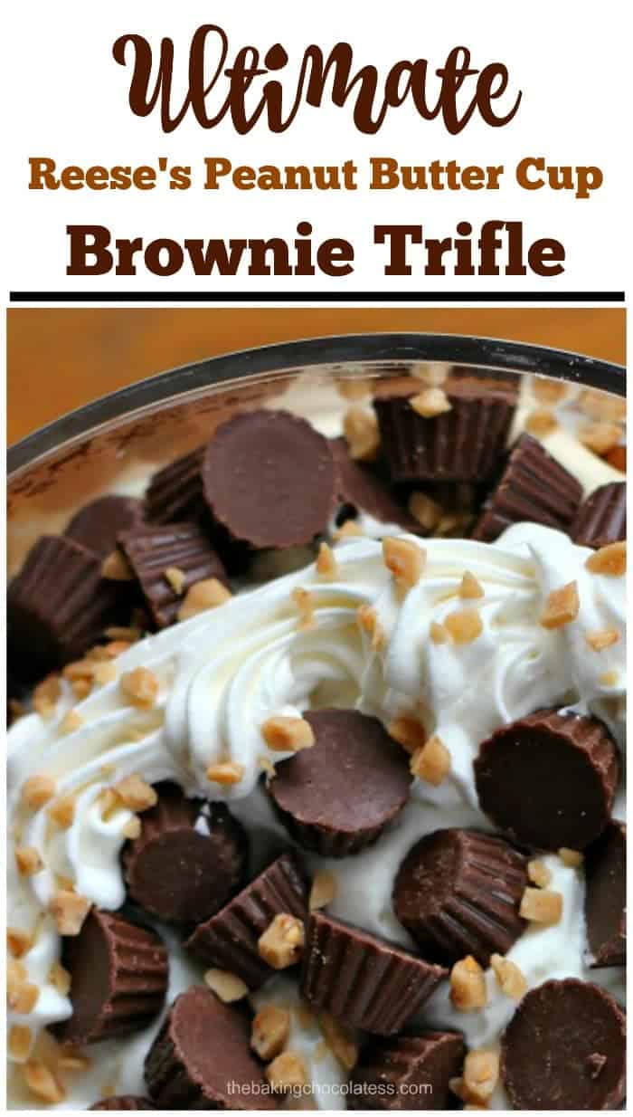 Ultimate Reese's Peanut Butter Cup Brownie Trifle