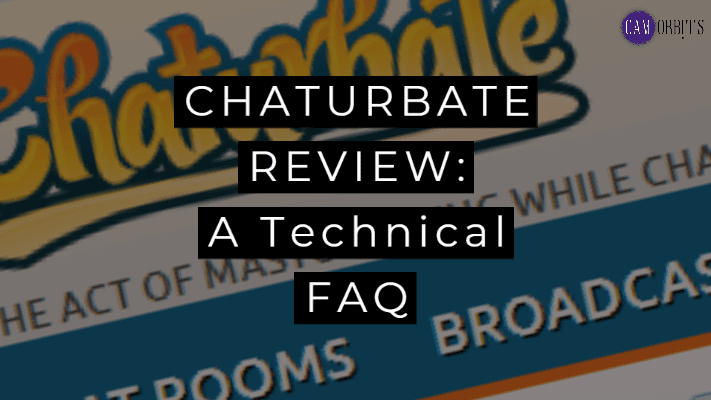 chaturbate review a technical faq