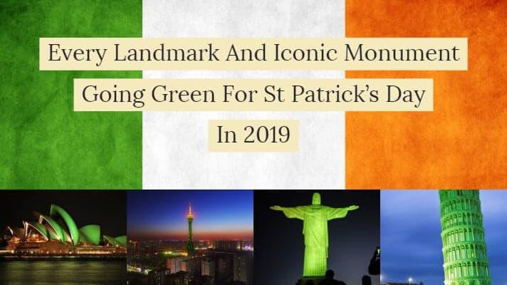 Every landmark going green for St Patrick's day