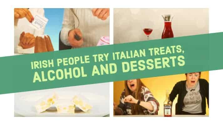 Irish People Try Italian Treats, Alcohol And Desserts