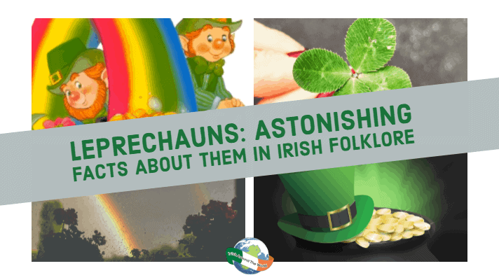 Leprechauns Astonishing Facts About Them In Irish Folklore