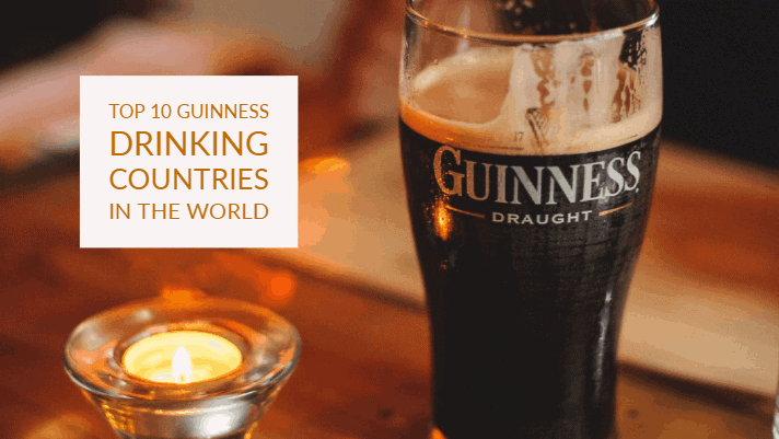 Top 10 Guinness Drinking Countries In The World