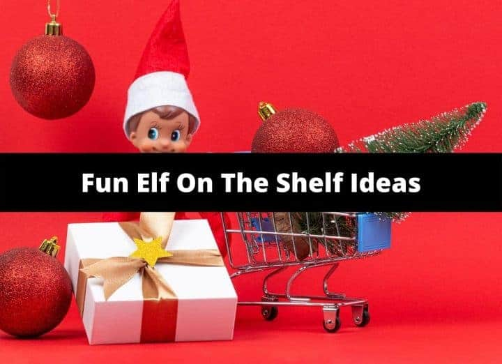 30+ Best Elf On The Shelf Ideas
