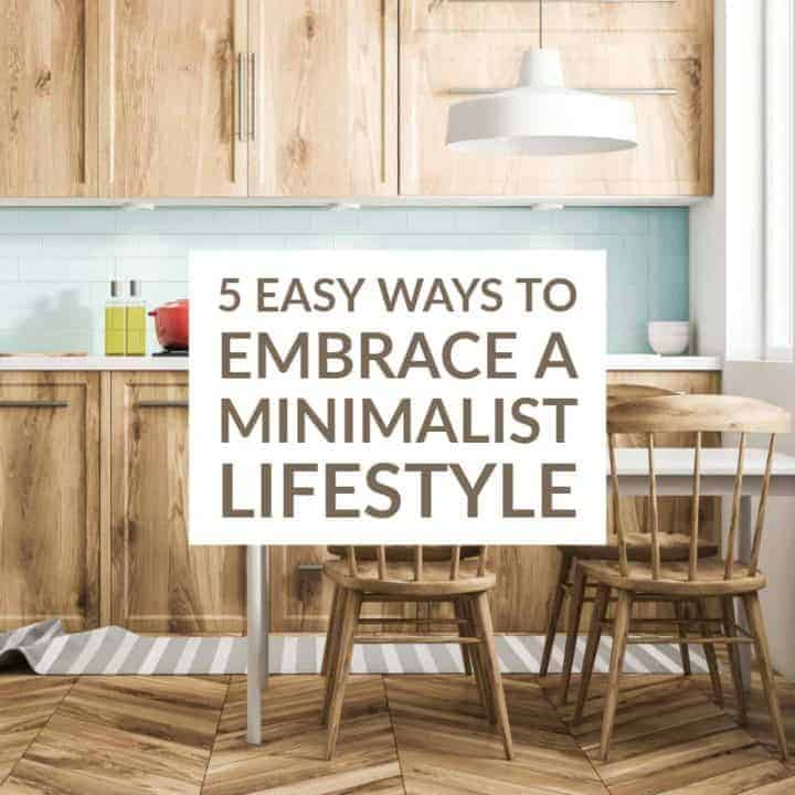 5 Easy Ways to Embrace a Minimalist Lifestyle