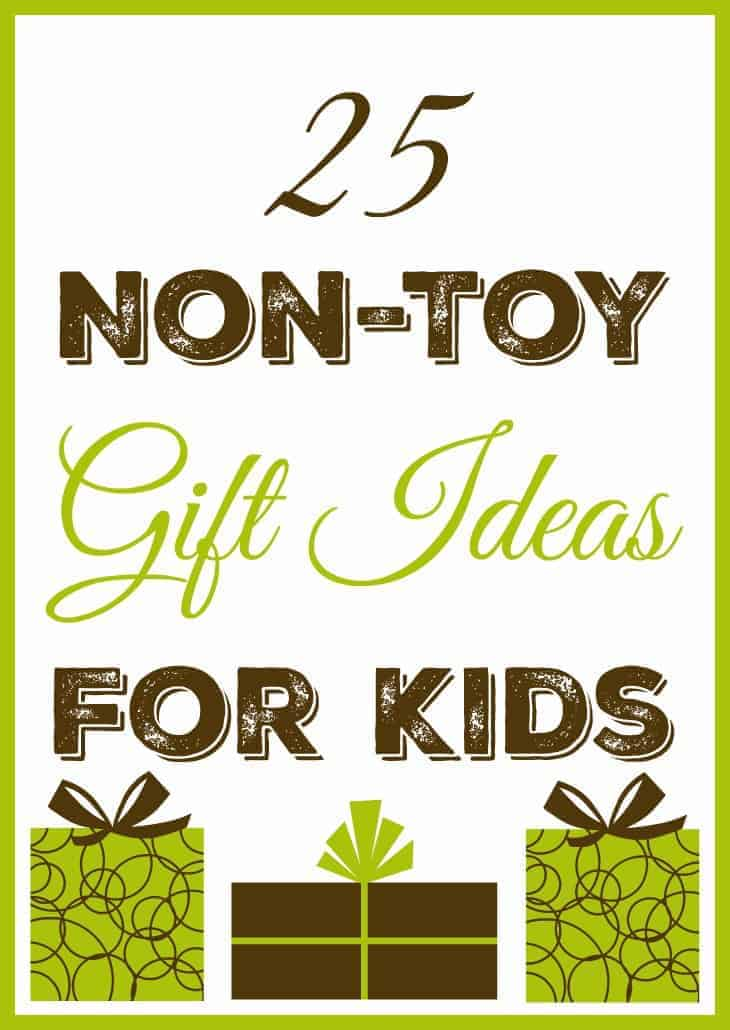 25 Non-Toy Gift Ideas for Kids - Why not give a gift that is NOT a toy? That's right, there are non-toy gift options for kids. I'll even let you in on a secret… the non-toy gifts that my kids receive are usually their favorites! #giftsforkids #kidgifts #nontoy #giftideas #giftguide #christmasgifts #birthdaygifts