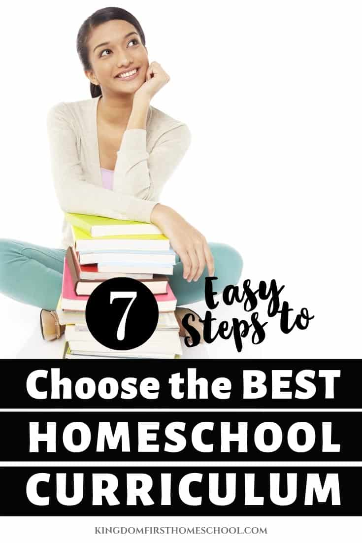 How do I choose the right homeschool curriculum? What's the best curriculum for homeschooling? Whether you are starting in preschool or high school, teaching 1 kid or 7, choosing the right homeschool curriculum can seem overwhelming. There are literally thousands of options, and you may be terrified of choosing the wrong one. I don't want you to feel that way so I'm sharing these 7 easy steps to finding the perfect fit for your family. #choosinghomeschoolcurriculum #howtohomeschool