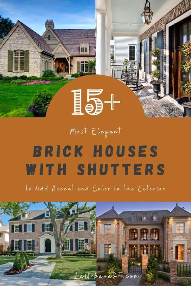 15  Most Elegant Brick Houses With Shutters To Add Accent And Color To The Exterior