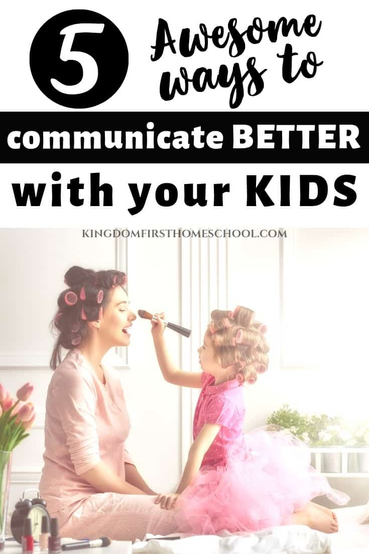 Is your relationship with your kids struggling? Here are 5 ways to communicate better with your children. Learn how to easily connect with them again.