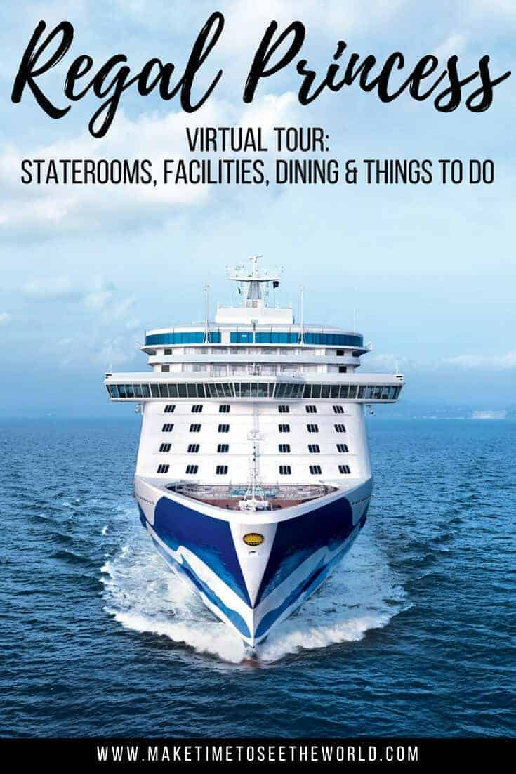 Pin image of a Ship in the ocean with text overlaw stating Regal Princess Virtual Tour: Staterooms, Facilities, Dining & Things To Do