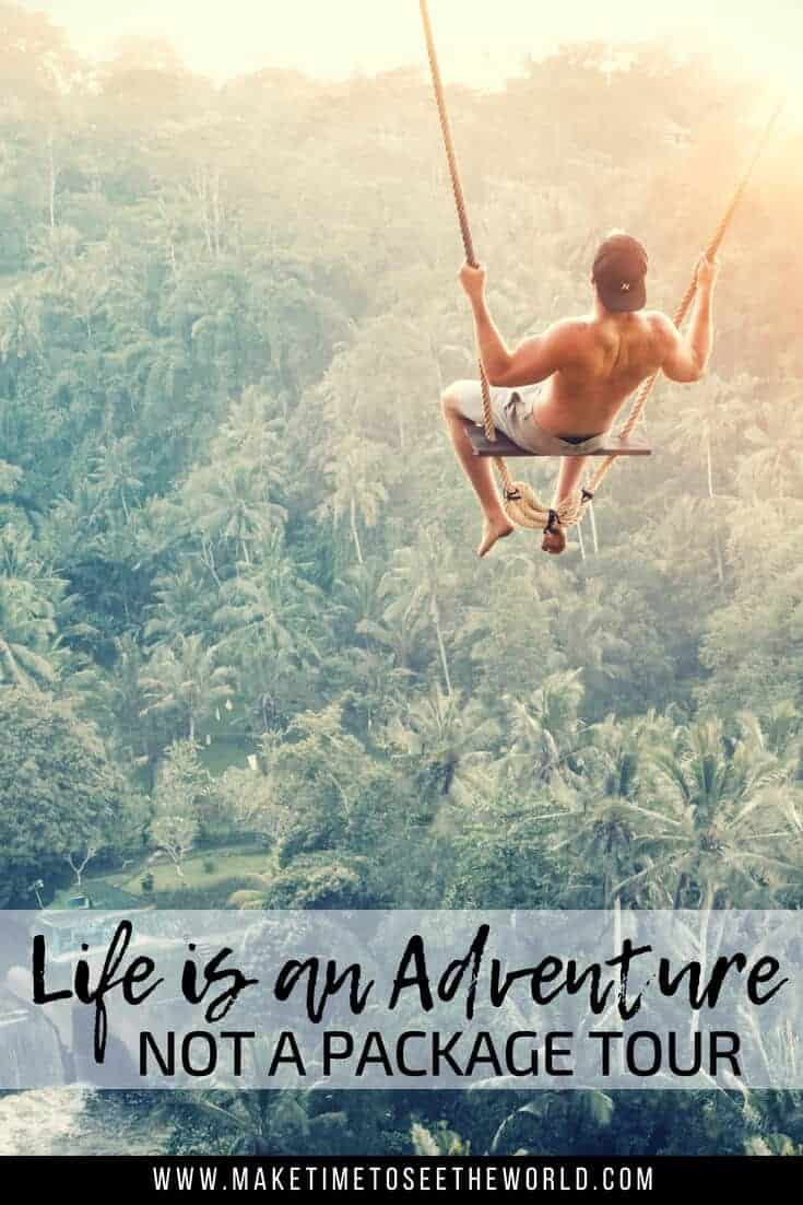 Life is an adventure, not a package tour - A quote about adventure travel pin image with man on a swing above the indonesian jungle with text overlay