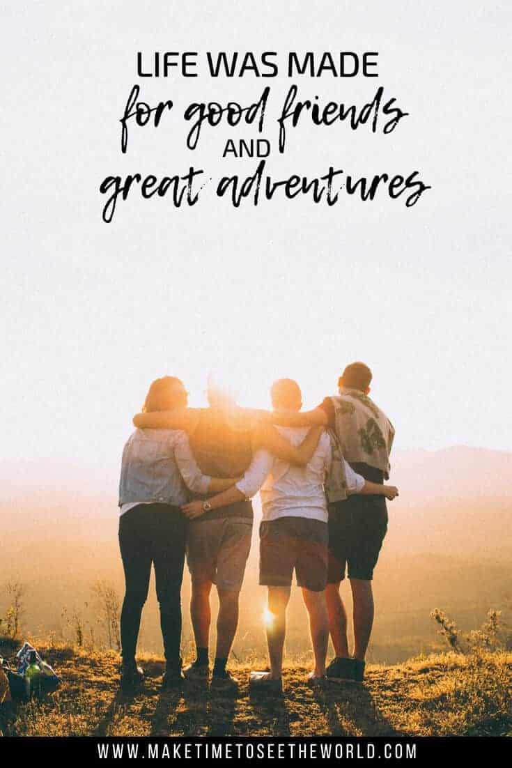 Life was made for good friends and great adventures: An adventure quote pin with the adventure quote text overlay above an image of 4 friends hugging and looking out into the sunshine on a mountain