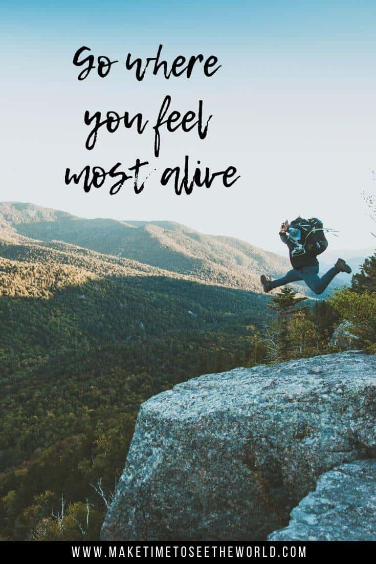 Go where you feel most alive - a mountain quote