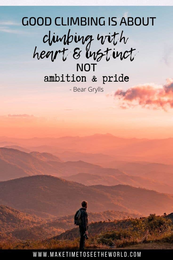 """Mountain Quote Pinnable Image of man standing atop a mountain in front of sunset with text overlay stating """"Accidents on big mountains happen when people's ambitions cloud their good judgment. Good climbing is about climbing with heart and with instinct, not ambition and pride."""" - Bear Grylls"""