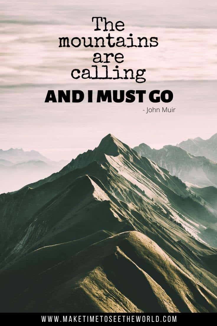 The Mountains are calling and I must go - A mountain quote by John Muir