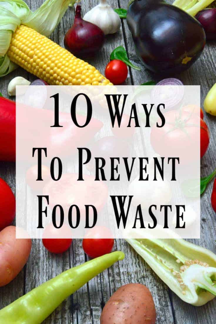 10 Ways to Prevent Food Waste