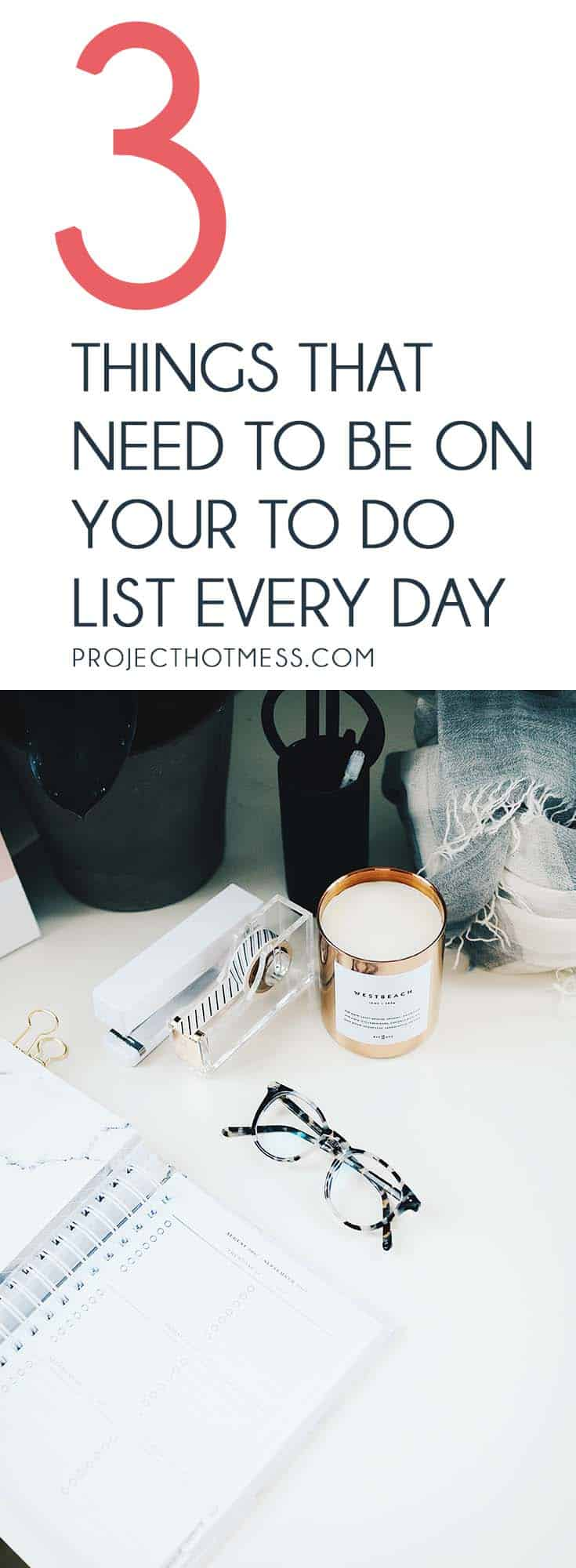 Stop overcomplicating your to do list and keep things simple! Focus on these 3 things that need to be on your to do list every day and feel good about it. To Do List   Productivity  