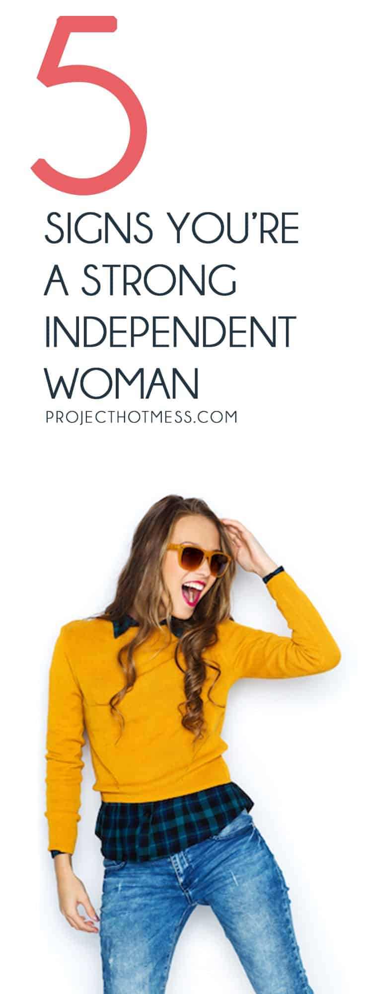 Sometimes we don't even realise how strong we are as women - but the truth is, you are the only one who can judge if you're a strong, independent woman (because it's all about how you feel about yourself). But to help you, here are some signs you're a strong independent woman.