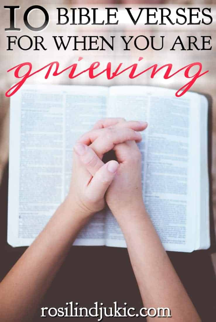 10 Bible verses for when you are grieving that give you lasting comfort and help you find balance between overwhelming grief and trying to escape it. #alittlerandr #Bibleverses #grieving #grief #warroom