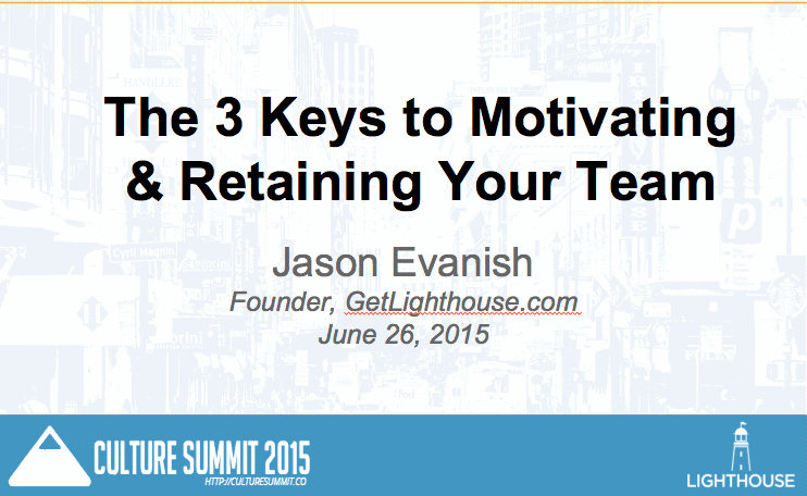 Culture Summit: The 3 Keys to Motivating & Retaining Your Team