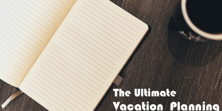 the best vacation planning to-do list