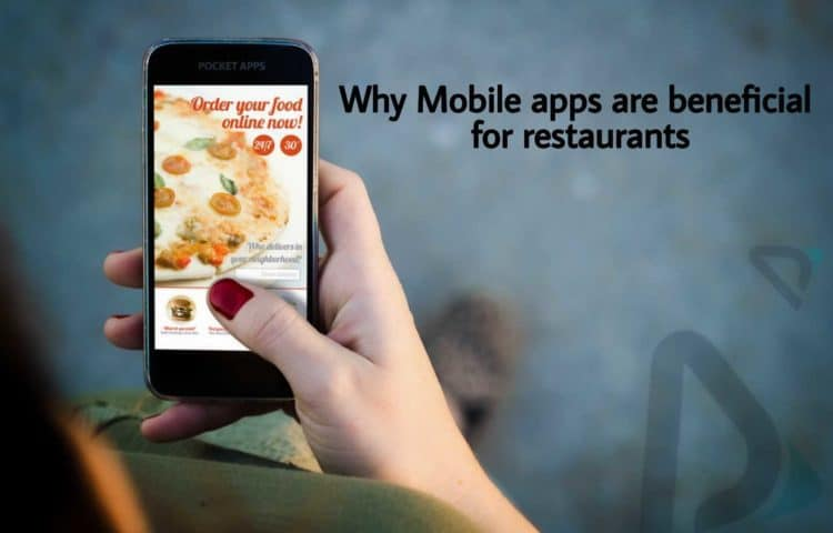 Why mobile apps are beneficial for restaurants