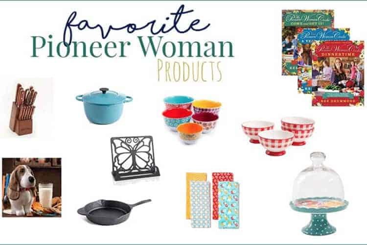 Favorite Pioneer Woman Products
