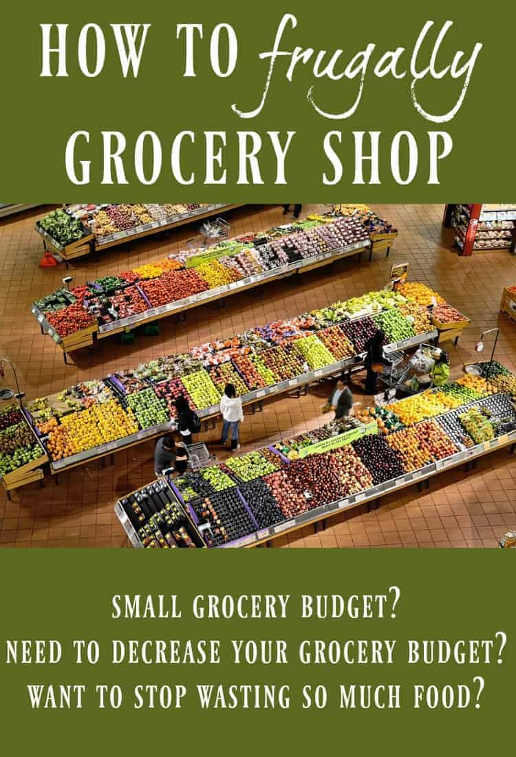 How to Frugally Grocery Shop - This has SO many great tips on how to feed your family on a tiny budget, how to decrease your grocery budget, and how to stop wasting so much food! #groceries #grocerylist #groceryshopping #lowbudget #foodwaste #frugal #mealplan