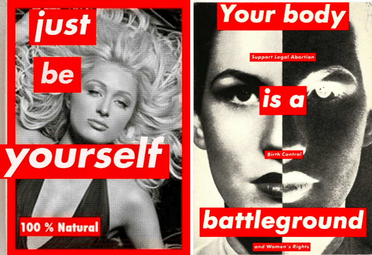 Barbara Kruger, Just be yourself - your body is a battleground
