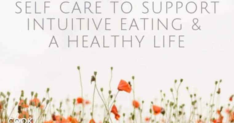 Self care to support intuitive eating and a healthy life.