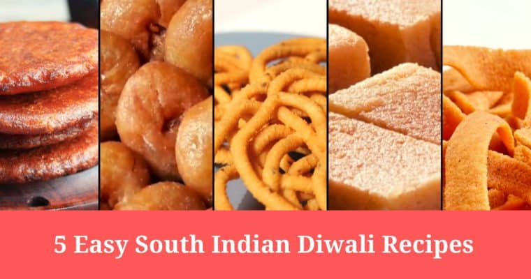 Five Easy South Indian Diwali Recipes
