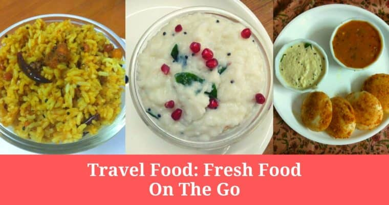 Travel Food: Fresh Food On the Go
