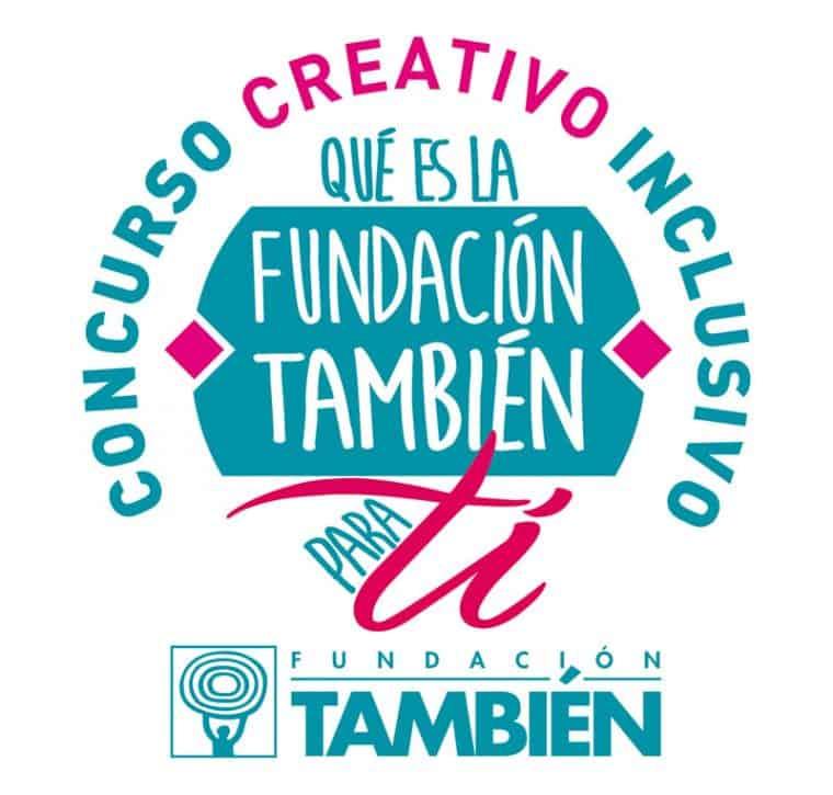 """Participa en el Concurso creativo inclusivo: """"Qué es la Fundación También para ti"""""""
