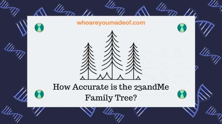 How Accurate is the 23andMe Family Tree_