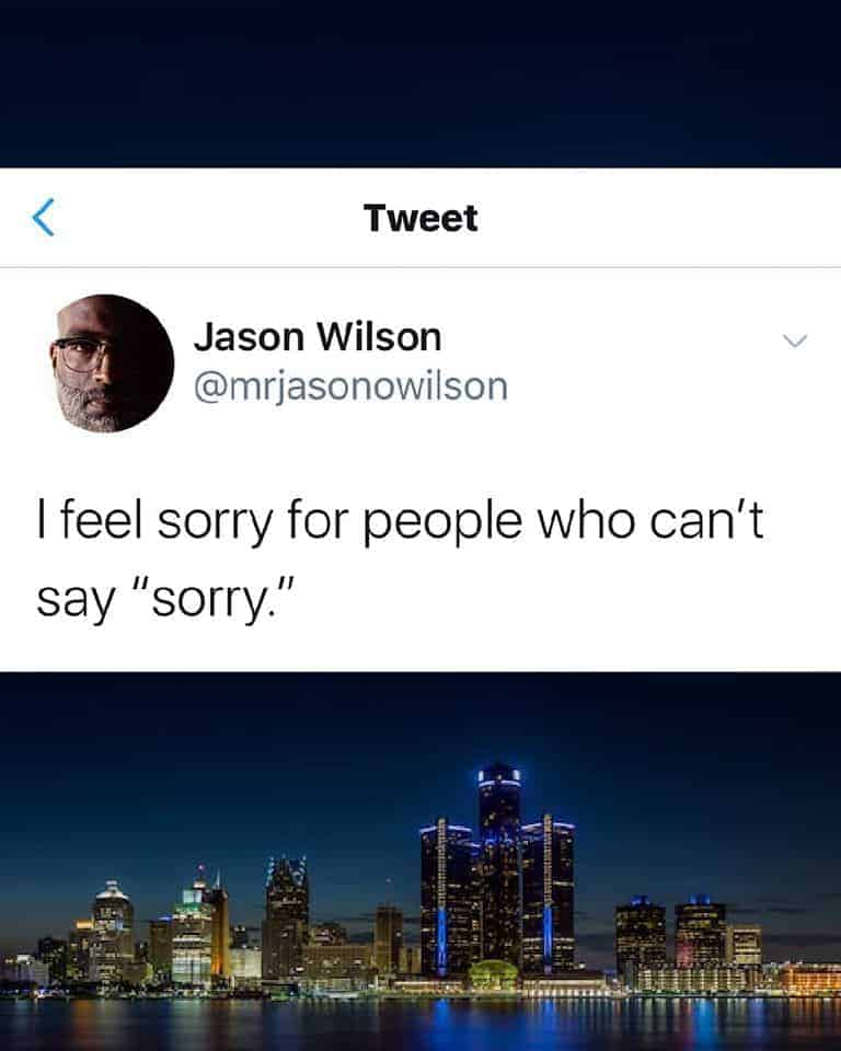 I Feel Sorry For People Who Can't Say Sorry