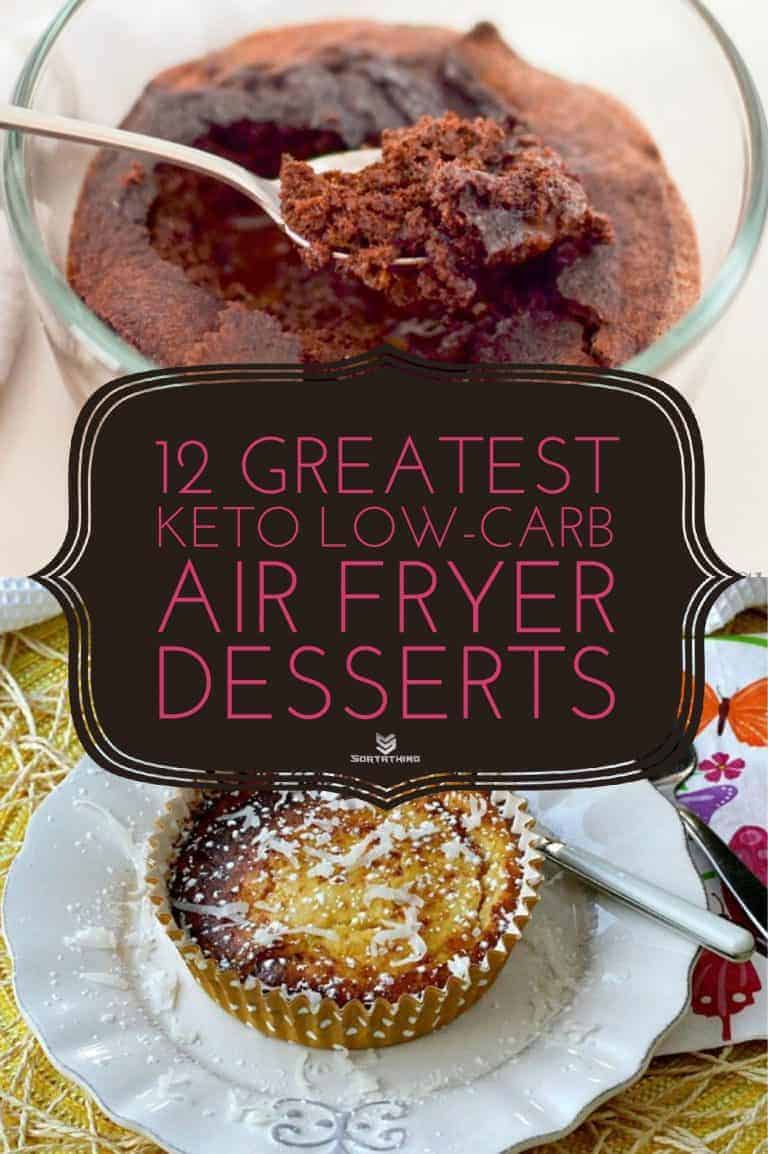 12 Greatest Keto Low-Carb Air Fryer Dessert Recipes