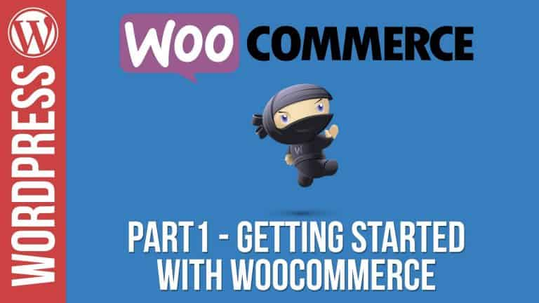 WooCommerce Tutorial: Part 1: Installation, Setup and Adding Your First Product