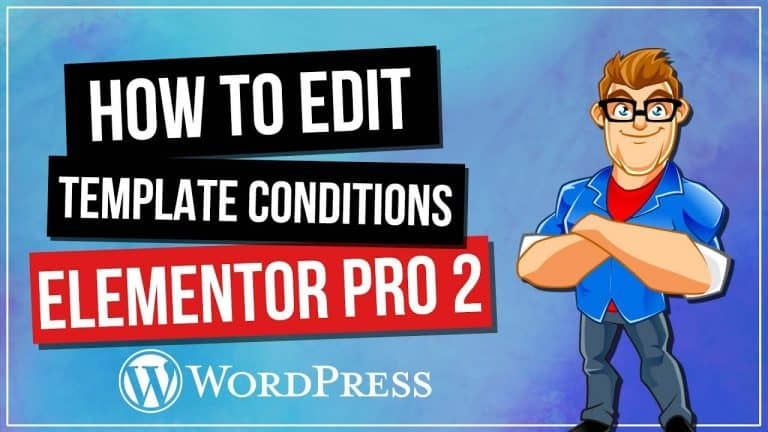 ELEMENTOR PRO: How To Edit Template Conditions
