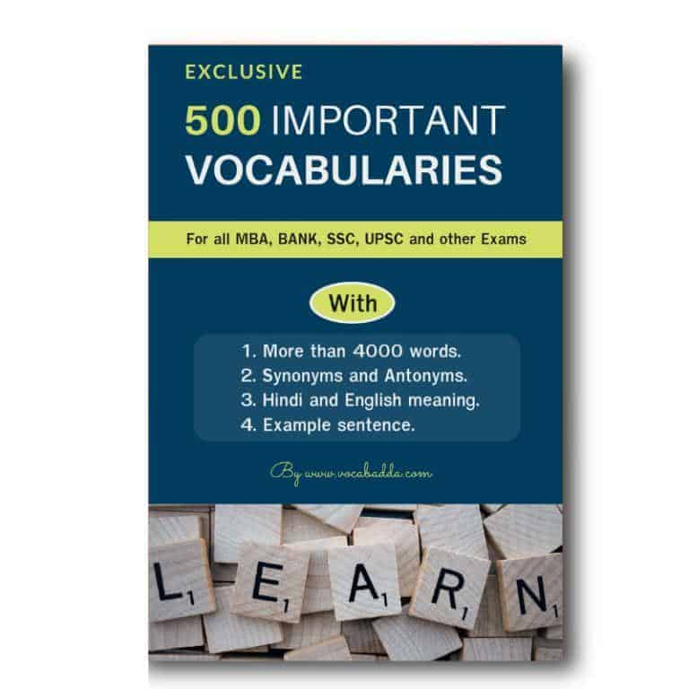 500 Vocabulary Words PDF / Ebook With Synonyms, Antonyms, Hindi Meaning and Example Sentence