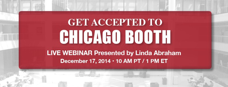 Register to learn how to get accepted to Chicago Booth!