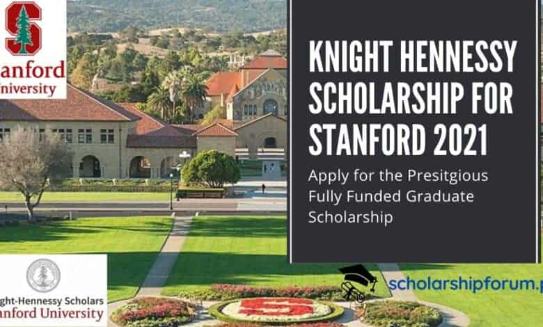 Knight Hennessy Scholarship for Stanford 2021