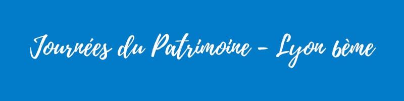 Journées du Patrimoine 2018 - Lyon 6ème