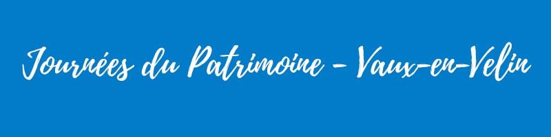 Journées du Patrimoine 2018 - Vaulx-en-Velin